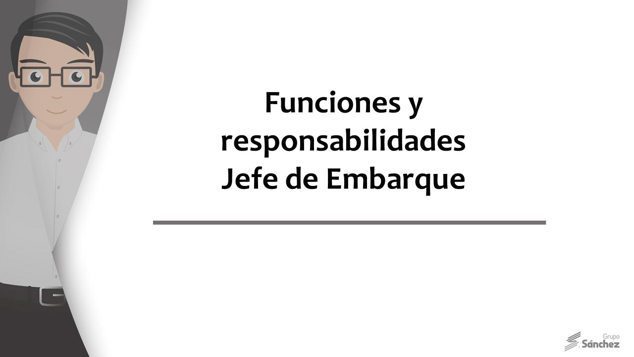 """Funciones y responsabilidades """"Jefe de embarque"""""""