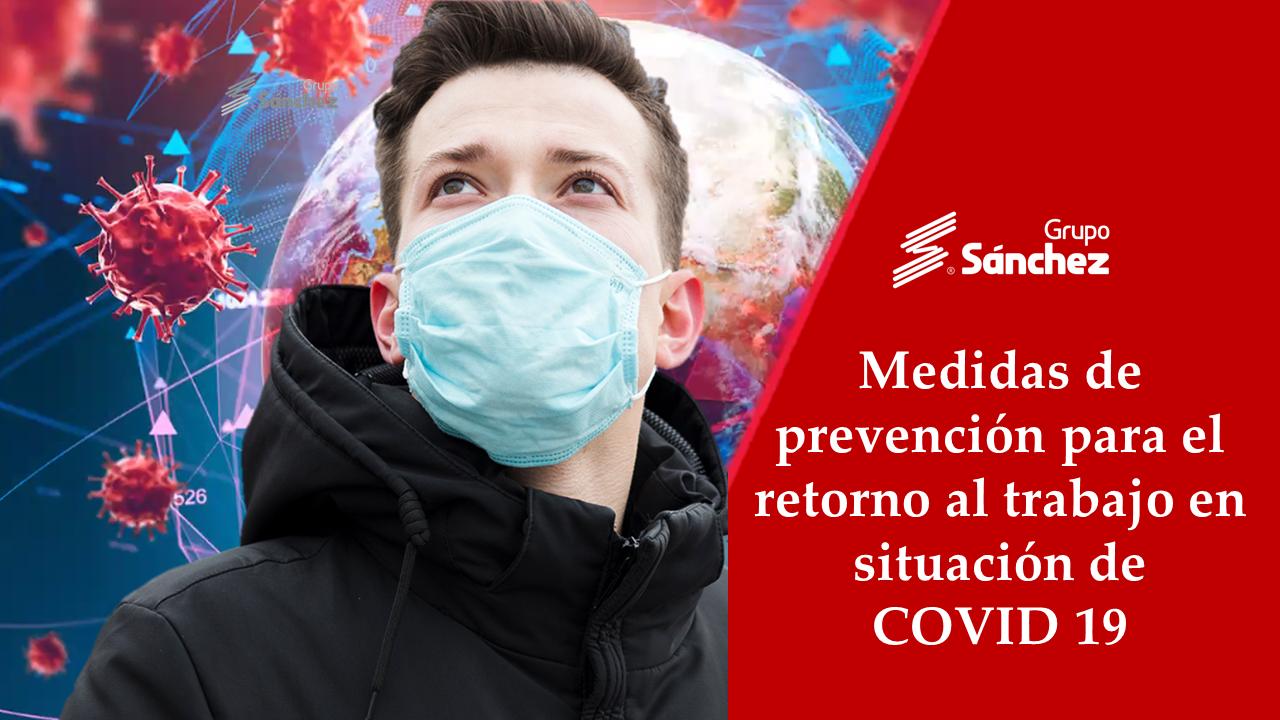 Medidas de prevención para el retorno al trabajo en situación de COVID-19